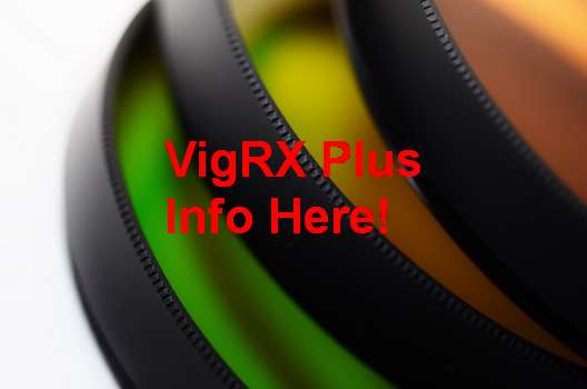 VigRX Plus Independent Review